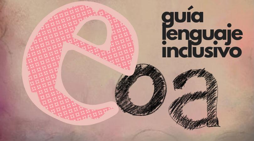 Lenguaje inclusivo: Guía de uso
