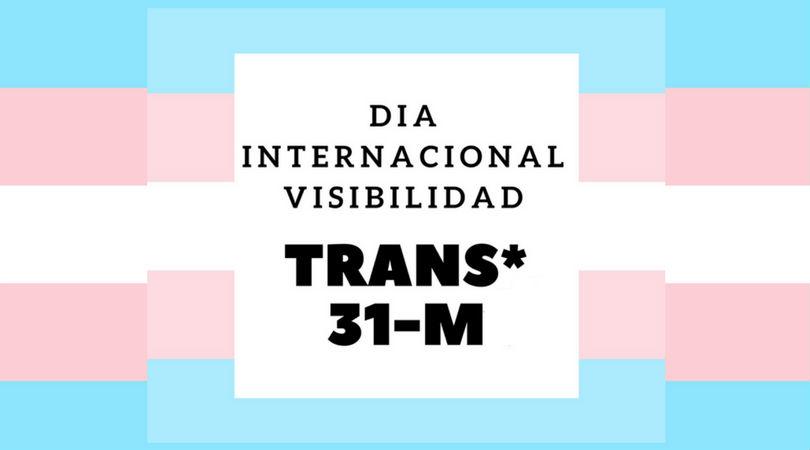 Día Internacional de la Visibilidad Trans – 31 de Marzo