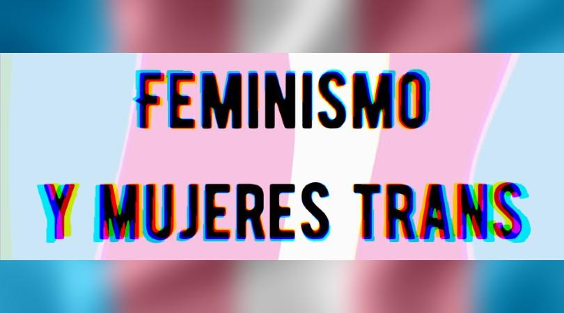 """""""La lucha trans es feminista y la lucha feminista es trans, no concibo que separemos esto"""", Gracia Trujillo"""
