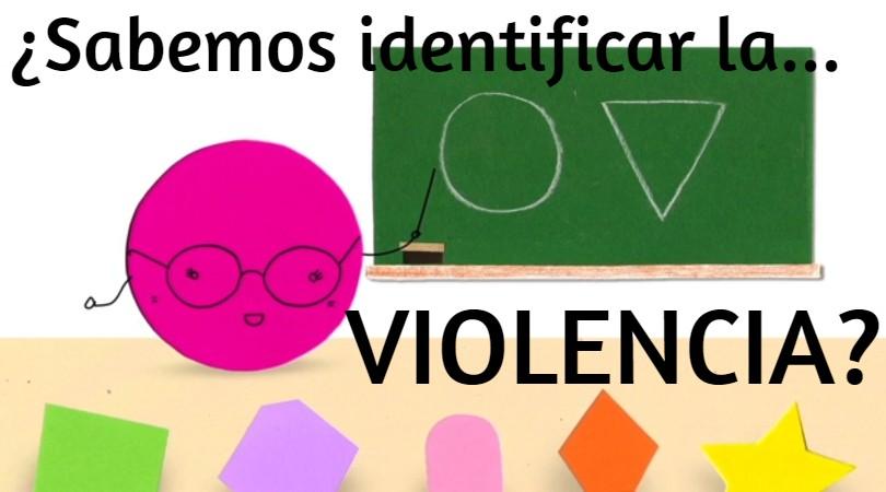 ¿Sabemos identificar la violencia?