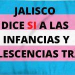 Jalisco dice sí a los derechos trans en todas sus edades