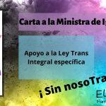 Carta a la Ministra de Igualdad: Apoyo a la Ley Trans Integral específica
